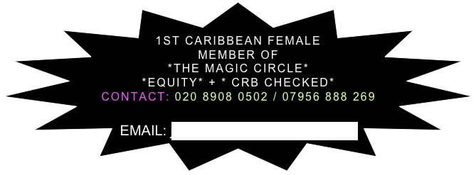1ST CARIBBEAN FEMALE MEMBER OF  *THE MAGIC CIRCLE* *EQUITY* + * CRB CHECKED* CONTACT: 020 8908 0502 / 07956 888 269   EMAIL: jennymayers@btinternet.com