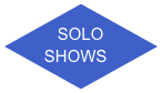 SOLO SHOWS